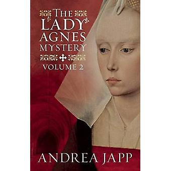 The Lady Agnes Mystery - Volume 2 by Andrea Japp - 9781910477175 Book
