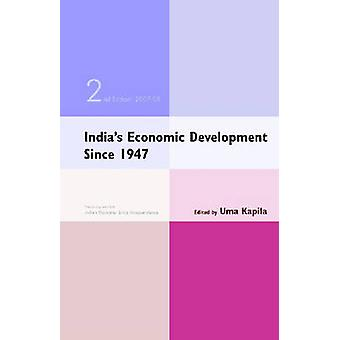 India's Economic Development Since 1947 - 2007-08 (2nd edition) by Uma