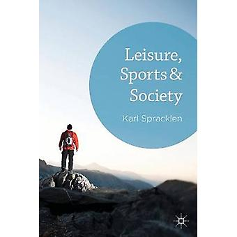 Leisure - Sports and Society by Karl Spracklen - 9780230362024 Book