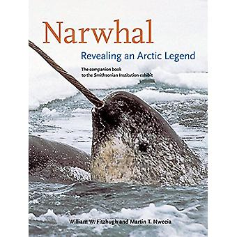 Narwhal - Revealing an Arctic Legend by William W. Fitzhugh - 97809967