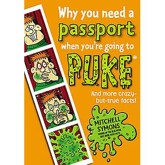 Why You Need a Passport When Youre Going to Puke by Mitchell Symons
