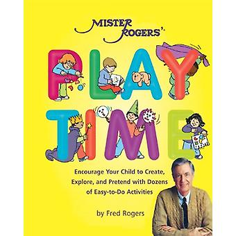 Mister Rogers' Playtime by Fred Rogers - 9780762411238 Book