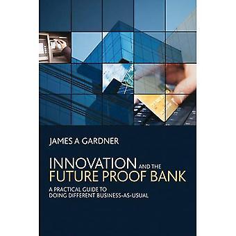 Innovation och framtid Proof banken: en praktisk Guide till gör olika Business-as-usual