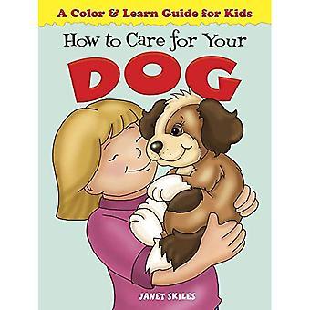 So pflegen Sie für Ihren Hund: A Farbe & lernen Guide für Kinder