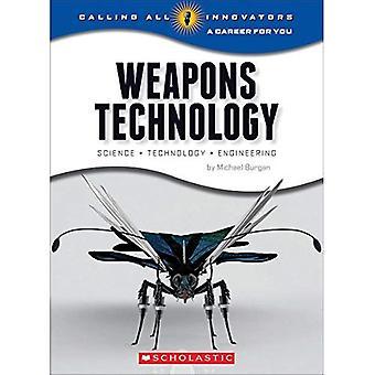 Waffentechnik: Wissenschaft, Technologie und Engineering (Calling All Innovators: eine Karriere für Sie)