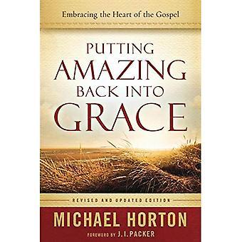 Att sätta fantastiska tillbaka till Grace: Embracing hjärtat av evangeliet