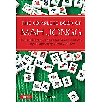 Complete Book of Mah Jongg: An Illustrated Guide to the American and Asian Styles of Play
