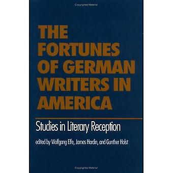 The Fortunes of German Writers in America: Studies in Literary Reception