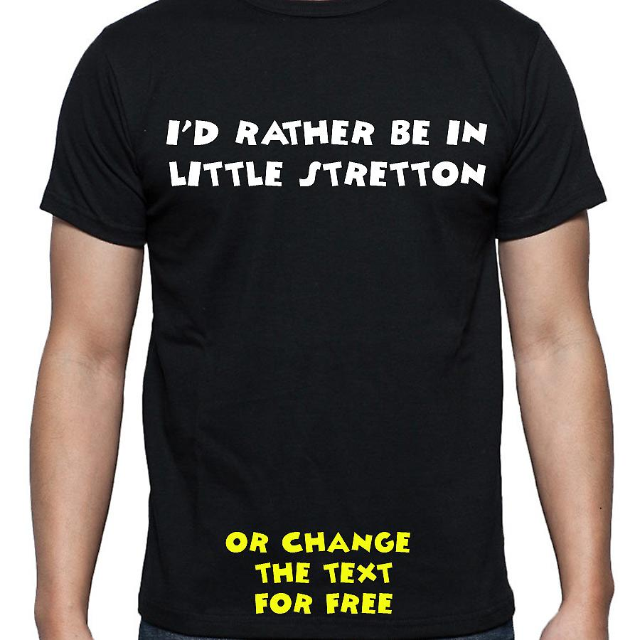 I'd Rather Be In Little stretton Black Hand Printed T shirt