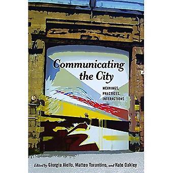 Kommunicera staden: betydelser, praxis, interaktioner (Urban kommunikation)