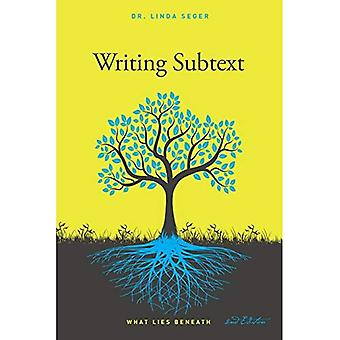 Writing Subtext: What Lies�Beneath