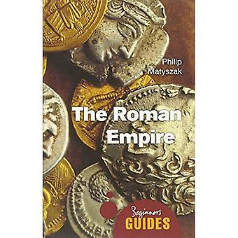 The Roman Empire: A Beginner's Guide (Beginner's Guides)