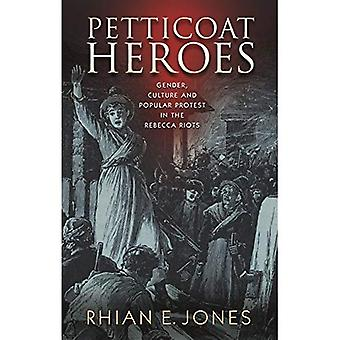Petticoat Heroes: Gender, Culture and Popular Protest in the Rebecca Riots