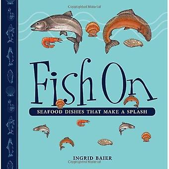 Fish On: Seafood Dishes That Make a Splash