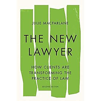 The New Lawyer, Second Edition: How Clients Are Transforming the Practice of Law (Law and Society)