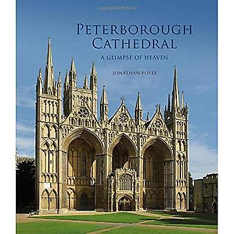 Peterborough Cathedral: A Glimpse of Heaven (English Cathedrals)