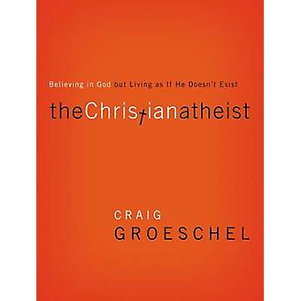 O Christian ateu acreditar em Deus mas vivem como se ele não existe por Groeschel & Craig