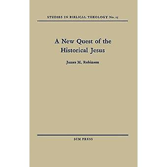 A New Quest of the Historical Jesus by Robinson & James M.