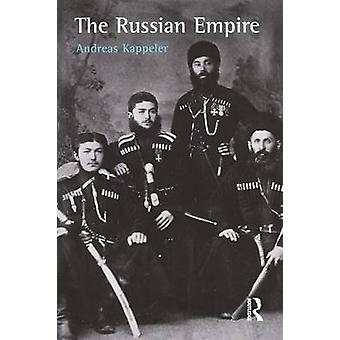 The Russian Empire A MultiEthnic History by Kappeler & Andreas
