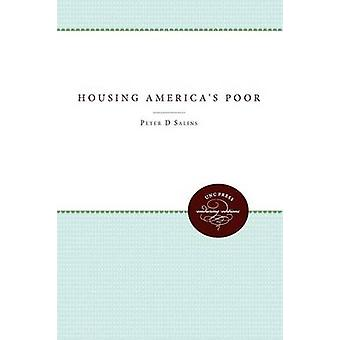 Housing Americas Poor by Salins & Peter D.