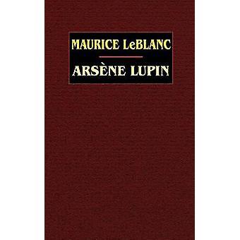 Arsene Lupin by LeBlanc & Maurice