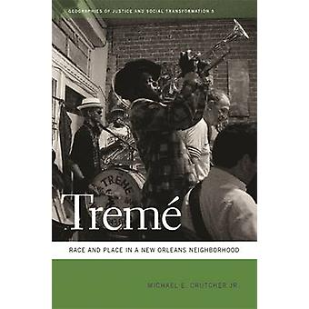 Treme Race and Place in a New Orleans Neighborhood by Crutcher & Michael E.