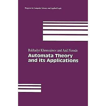Automata Theory and Its Applications by Khoussainov & Bakhadyr