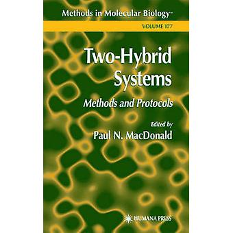 TwoHybrid Systems  Methods and Protocols by MacDonald & Paul N.