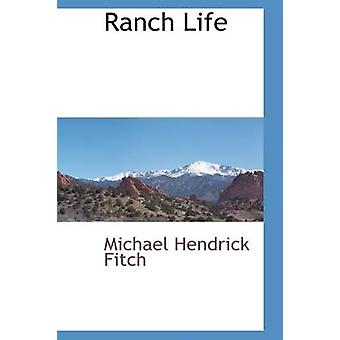 Ranch Life by Fitch & Michael Hendrick
