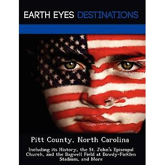Pitt County North Carolina Including its History the St. Johns Episcopal Church and the Bagwell Field at DowdyFicklen Stadium and More by Clyde & Sharon