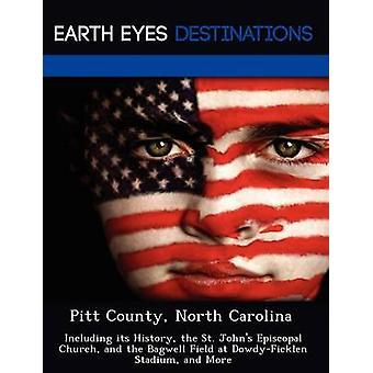 Pitt County North Carolina incluindo sua história, a Igreja Episcopal St. Johns e o Field de Bagwell no estádio DowdyFicklen e mais por Clyde & Sharon