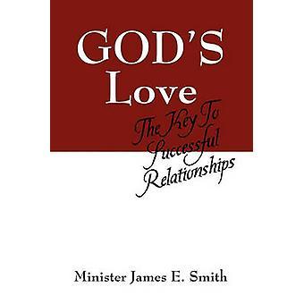 Dioses amor la clave de relaciones exitosas por Smith y ministro James E.