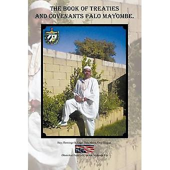 The Book of Treaties and Covenants Palo Mayombe. by Lage & Domingo B.