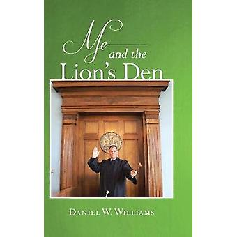 Me and the Lions Den by Williams & Daniel W.