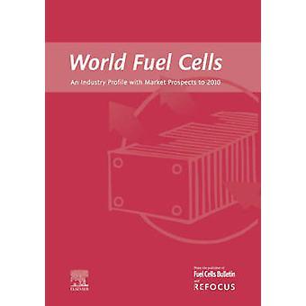 Världen bränsleceller en industri-profil med marknadsutsikter för 2010 av Weaver & G.