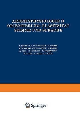 Arbeitsphysiologie II Orientierung . Plastizitat Stimme Und Sprache by Bethe & Na