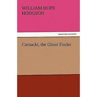 Carnacki Ghost Finder von Hodgson & William Hope