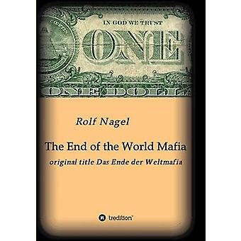 The End of the World Mafia by Nagel & Rolf