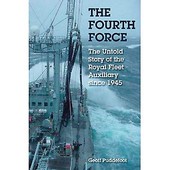 The Fourth Force: The Royal Fleet Auxiliary Since the War