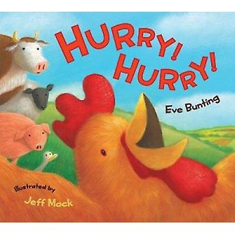 Hurry! by Eve Bunting - Jeff Mack - 9780152066864 Book