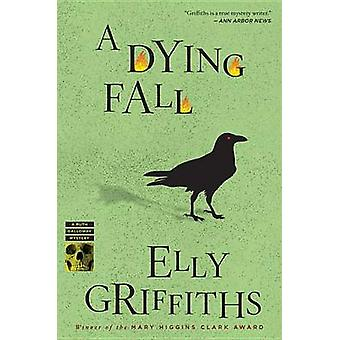 A Dying Fall by Elly Griffiths - 9780544227804 Book