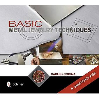 Basic Metal Jewelry Techniques - A Masterclass by Carles Codina - 9780
