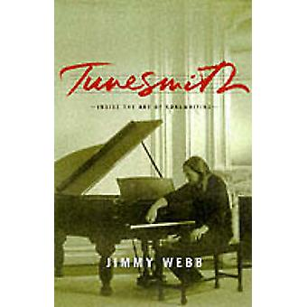 Tunesmith - Inside the Art of Songwriting by Jimmy Webb - 978078688488