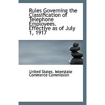 Rules Governing the Classification of Telephone Employees. Effective