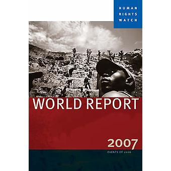 Human Rights Watch World Report 2007 - 2007 (New edition) by Human Rig