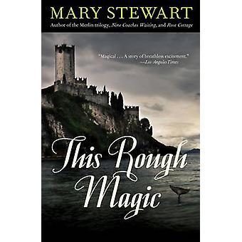 This Rough Magic by Mary Stewart - 9781613744505 Book