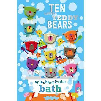 Ten Little Teddy Bears Splashing in the Bath - 9781785985102 Book