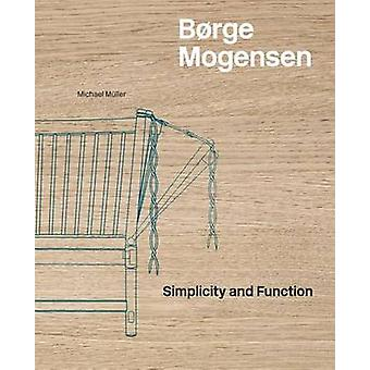 Borge Mogensen - Simplicity and Function by Michael Muller - 978377574
