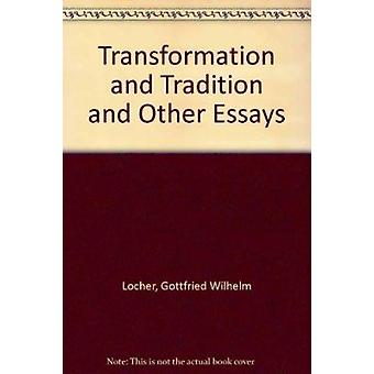 Transformation and Tradition and Other Essays - 9789024721290 Book