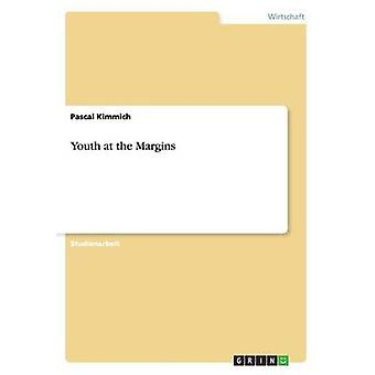 Youth at the Margins by Pascal Kimmich - 9783656587378 Book